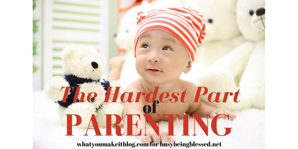 The Hardest Part of Parenting
