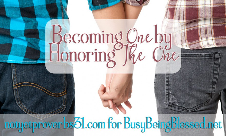 Becoming One by Honoring The One