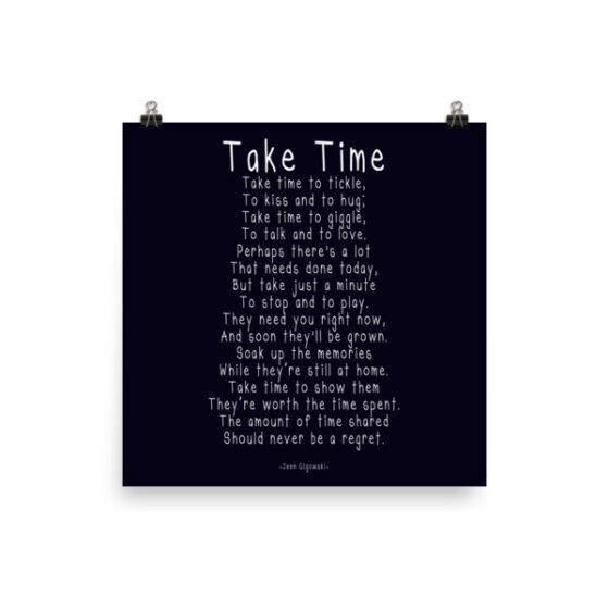 """""""Take Time"""" Poster"""