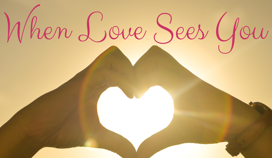 When love sees you {Blogging Through Music}