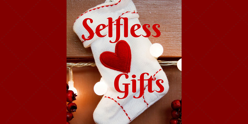 Selfless Gifts: 10 Gift Ideas to Be a Blessing