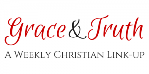 No Longer a Slave to Fear:: Grace & Truth Linkup #19