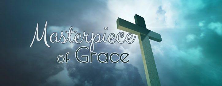 Masterpiece of Grace