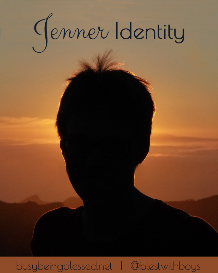 Jenner Identity Our identity has nothing to do with our gender but whether we are in Christ or not. When you deny yourself and seek after God you find out who you are.