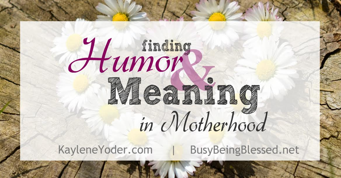 Finding Humor & Meaning in Motherhood {Imperfect Moms Day 4}