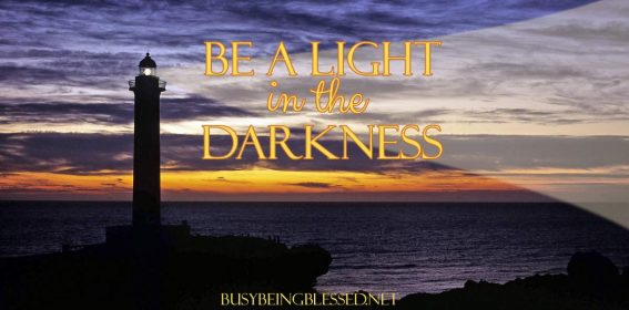 Be a Light in the Darkness