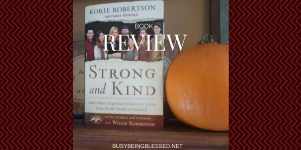 Strong & Kind by Korie Robertson {Book Review}