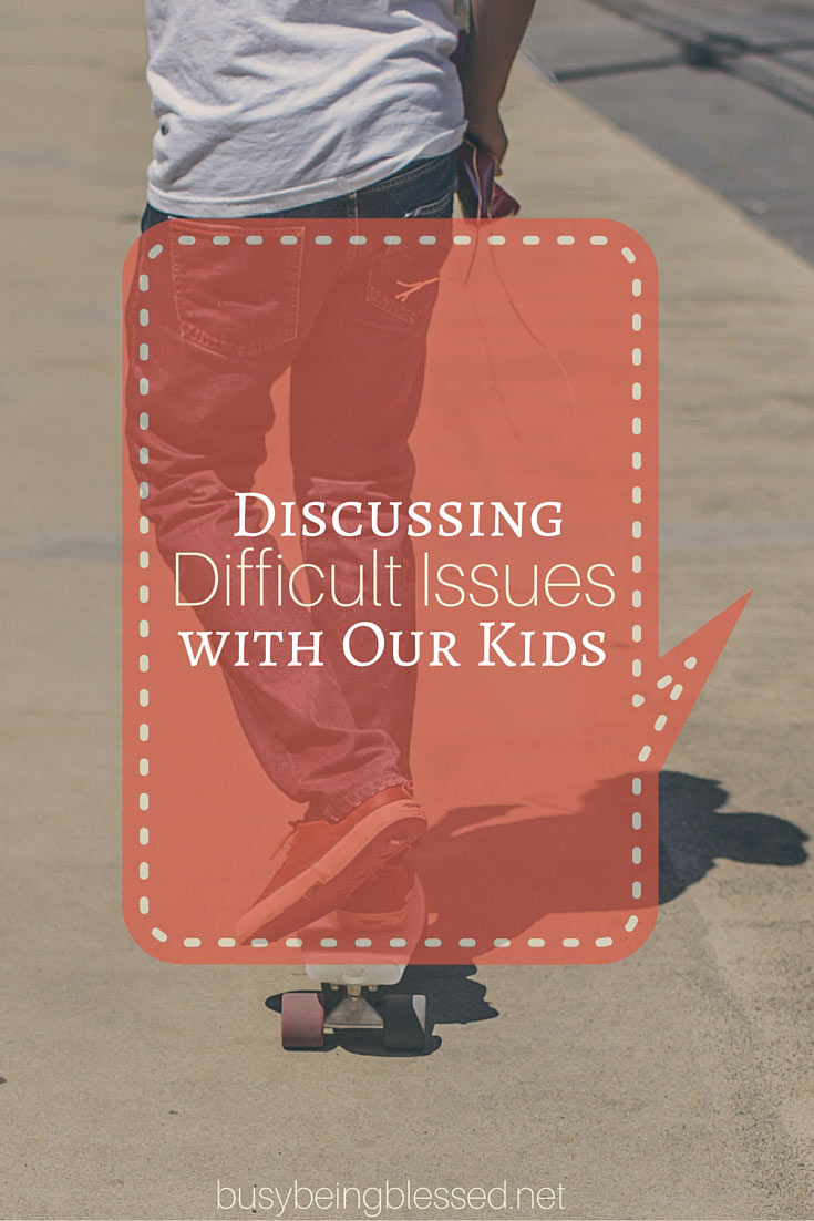 Discussing Difficult Topics with Our Kids