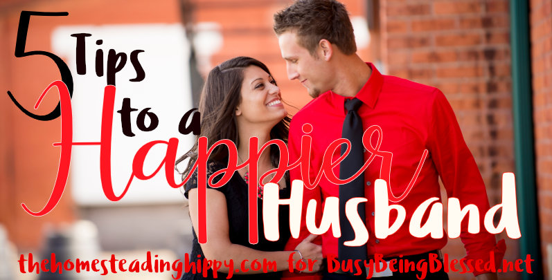 5 Tips to a Happier Husband