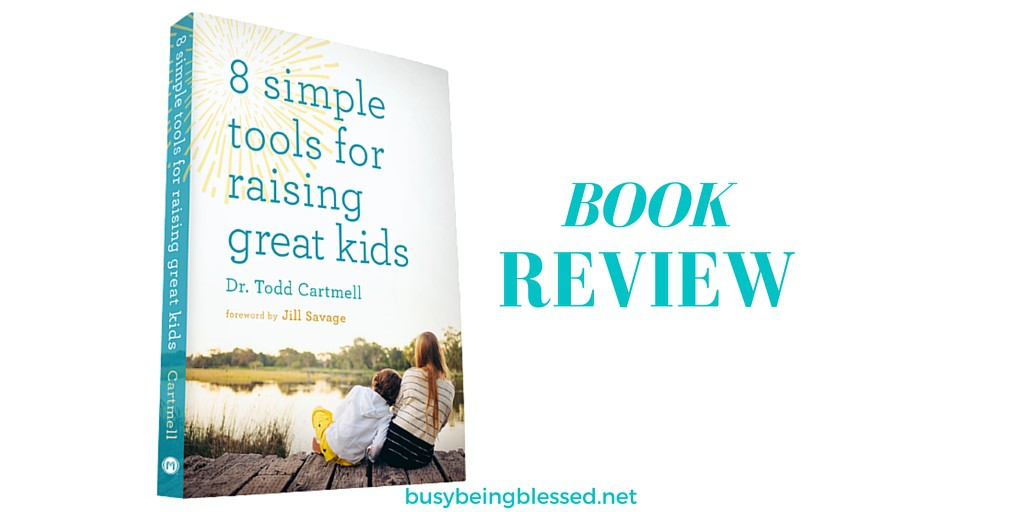 {Book Review} 8 Simple Tools for Raising Great Kids