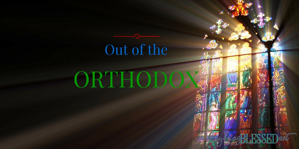 Out of the Orthodox