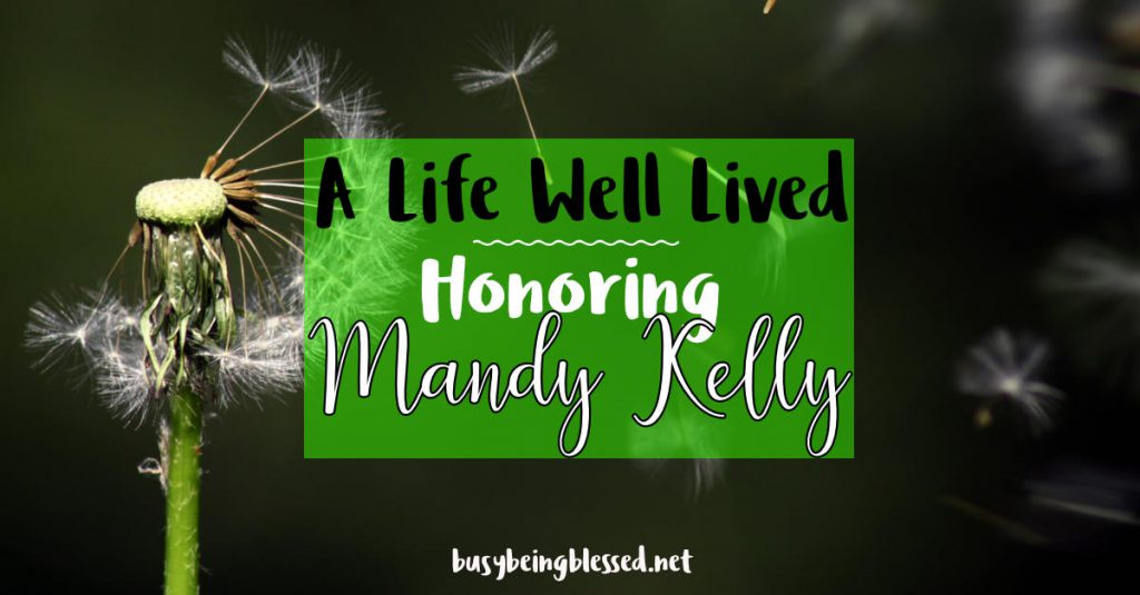 A Life Well Lived – Honoring Mandy Kelly