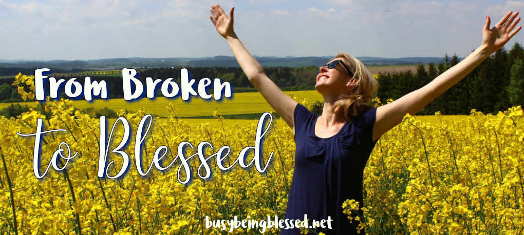 From Blessed to Broken BusyBeingBlessed net