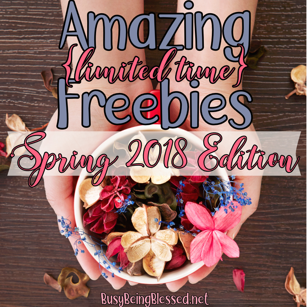 Amazing (Limited Time) Freebies: Spring Edition