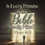 Is Every Promise in the Bible Really Mine? {Psalm 46:5}