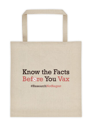 """Know the Facts Before You Vax #ResearchNotRegret"" Tote bag"