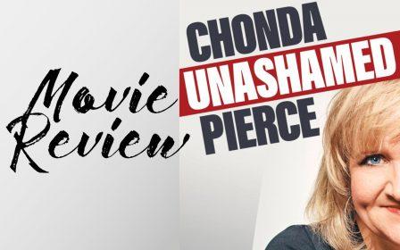Chonda Pierce: Unashamed {Movie Review}