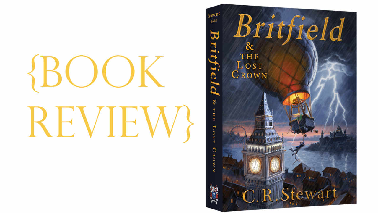 Britfield & the Lost Crown {Book Review}